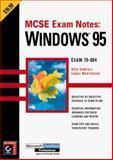 MCSE Exam Notes Windows 95, Sawtell, Rick and Mortensen, Lance, 0782123082
