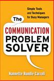 The Communication Problem Solver, Nannette Rundle Carroll, 0814413080