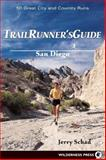 Trail Runners Guide - San Diego, Jerry Schad, 0899973086