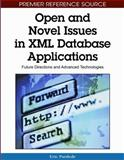 Open and Novel Issues in XML Database Applications : Future Directions and Advanced Technologies, Eric Pardede, 1605663085