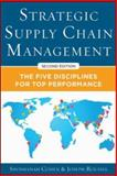 Strategic Supply Chain Management : The Five Core Disciplines for Top Performance, Cohen, Shoshanah and Roussel, Joseph, 007181308X