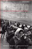 Kosovo Report : Conflict * International Response * Lessons Learned, Independent International Commission on Kosovo Staff, 0199243085