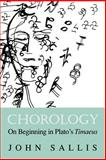 Chorology : On Beginning in Plato's Timaeus, Sallis, John, 0253213088