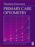Primary Care Optometry, Grosvenor, Theodore, 0750673087