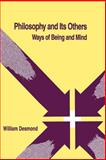 Philosophy and Its Others : Ways of Being and Mind, Desmond, William, 0791403084