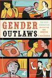 Gender Outlaws, Kate Bornstein and S. Bear Bergman, 1580053084
