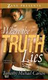 When the Truth Lies, Timothy Michael Carson, 159309308X