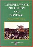 Landfill Waste Pollution and Control, Westlake, Kenneth, 189856308X