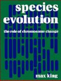 The Evolution of Species, King, Max, 0521353084