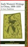 Early Women's Writings in Orissa, 1898-1950 : A Lost Tradition, Mohanty, Sachidanandan, 0761933085