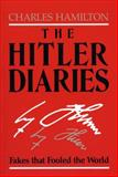 The Hitler Diaries : Fakes That Fooled the World, Hamilton, Charles, 0813193087