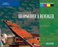 Macromedia Dreamweaver 8 Revealed, Deluxe Education Edition, Bishop, Sherry, 1418843083