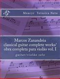 Marcos Zanandrea: Classical Guitar Complete Works Vol. I, Moacyr Neto, 1500463086