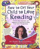 How to Get Your Child to Love Reading, Esmé Raji Codell, 1565123085