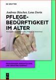 Pflegebedürftigkeit Im Alter, Büscher, Andreas and Dorin, Lena, 3110343088