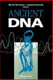 Ancient DNA : Recovery and Analysis of Genetic Material from Paleontological, Archaeological, Museum, Medical, and Forensic Specimens, , 0387943080