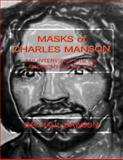 MASKS of CHARLES MANSON, Paul Dawson, 1494833085