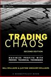 Trading Chaos, Bill M. Williams and Justine Gregory-Williams, 0471463086