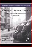 Bakhtin and His Others : (Inter)subjectivity, Chronotope, Dialogism, , 0857283081