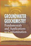 Groundwater Geochemistry : Fundamentals and Applications to Contamination, Deutsch, William J., 0873713087