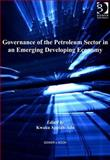 Governance of the Petroleum Sector in an Emerging Developing Economy, Appiah-Adu, Kwaku, 1409463087