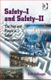 Safety-I and Safety-Ii the Past and Future of Safety Management, Hollnagel, Erik, 1472423089