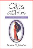 Of Cats and Other Tales, Sandra C. Johnston, 1483623084