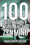 100 Pages of Life, Music, and the Zen Mind, Jonathan Pearson, 1493143085