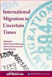 International Migration in Uncertain Times, , 1553393082
