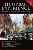 The Urban Experience : Economics, Society, and Public Policy, Bluestone, Barry and Stevenson, Mary Huff, 0195313089
