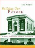 Building Our Future, Joe Ralko, 0889953082