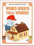 Word Bird's Fall Words, Jane Belk Moncure, 0895653087