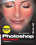 Photoshop Glamour Book 02, Alex Anderson, 1494363089