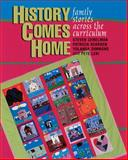 History Comes Home : Family Stories Across the Curriculum, Zemelman, Steven and Leki, Simmons Pete, 1571103082