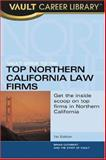 The Vault Guide to the Top Northern California Law Firms, Brian Dalton, 158131308X