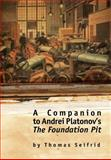 Companion to Andrei Platonov's the Foundation Pit, Thomas Seifrid, 1934843083