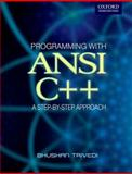 Programming with ANSI C++ : A Step-by-Step Approach, Trivedi, Bhushan, 0198063083
