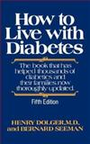 How to Live with Diabetes, Henry Dolger and Bernard Seeman, 039330308X