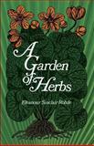 Garden of Herbs, Eleanour Sinclair Rohde, 0486223086