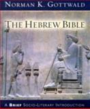 The Hebrew Bible : A Brief Socio-Literary Introduction, Gottwald, Norman K., 080066308X