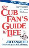 The Cub Fan's Guide to Life, Jim Langford, 0912083085