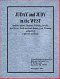 JUDAY and JUDY in the West : Includes Arizona, Montana, Nebraska, New Mexico, Nevada, North and South Dakota, Utah, Wyoming and parts of California and Texas, , 097958308X