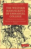 The Western Manuscripts in the Library of Emmanuel College : A Descriptive Catalogue, , 1108003087