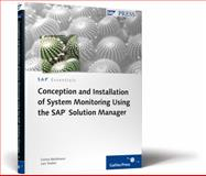 Conception and Installation of System Monitoring Using the SAP Solution Manager, Weidmann, Corina and Teuber, Lars, 1592293085