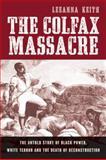 The Colfax Massacre, LeeAnna Keith, 0195393082