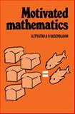 Motivated Mathematics, Evyatar, A. and Rosenbloom, P., 0521233089