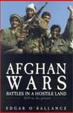 Afghan Wars : 1839 to the Present Day, O'Ballance, Edgar, 1857533089