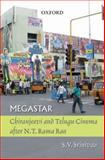 MegaStar : Chiranjeevi and Telugu Cinema after N. T Ramo Rao, Srinivas, S. N., 0195693086