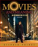 Movies and Meaning : An Introduction to Film, Prince, Stephen R., 0205653081