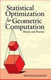 Statistical Optimization for Geometric Computation : Theory and Practice, Kanatani, Kenichi, 0486443086